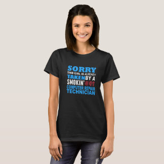 Sorry This Girl Already Taken by a Smokin Hot Comp T-Shirt
