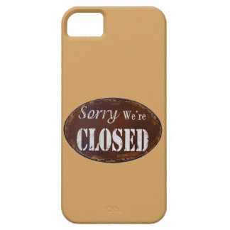 Sorry we're closed case for the iPhone 5