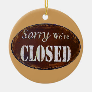 Sorry we're closed round ceramic ornament