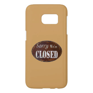 Sorry we're closed samsung galaxy s7 case