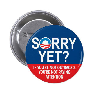 Sorry yet? Anti-Obama Products 2 Inch Round Button