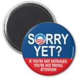 Sorry yet? Anti-Obama Products 2 Inch Round Magnet