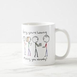 Sorry You Are Leaving Work Coffee Mug