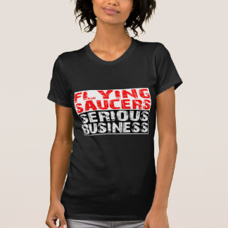 Soucoupes volantes - affaires sérieuses tshirts