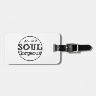 Soul Gorgeous Luggage Tag