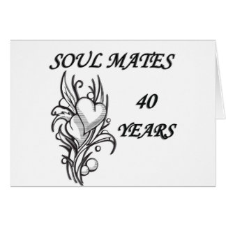 SOUL MATES 40 Years Card