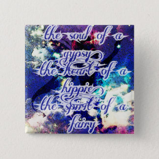 Soul of a gypsy, heart of hippie, spirit of fairy 2 inch square button