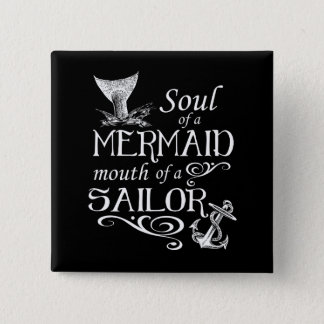 Soul of a Mermaid, mouth of a Sailor 2 Inch Square Button