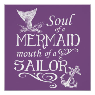 Soul of a Mermaid, mouth of a Sailor Poster