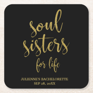Soul Sisters for Life Gold Glitter Bachelorette Square Paper Coaster