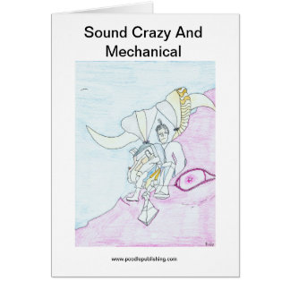 Sound Crazy And Mechanical Greeting Card