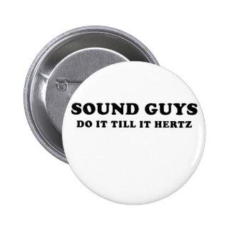 Sound Guys Do it till it Hertz 2 Inch Round Button