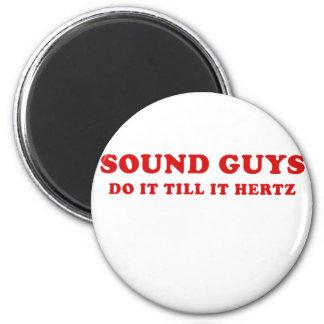 Sound Guys Do it till it Hertz Magnet