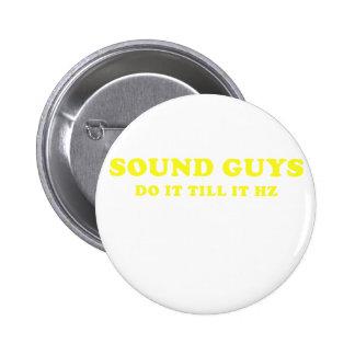 Sound Guys Do it till it HZ 2 Inch Round Button