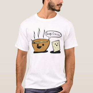 """Soup, Cracka?"" T-Shirt"