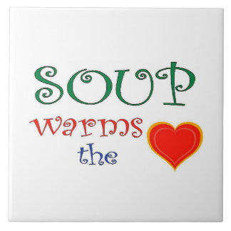 Soup Warms the Heart Tile