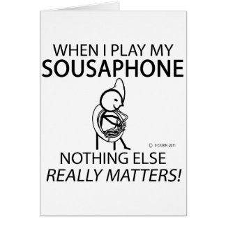 Sousaphone Nothing Else Matters Greeting Card