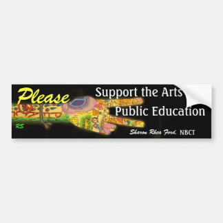 Soutenez les arts dans l'enseignement public par autocollant de voiture