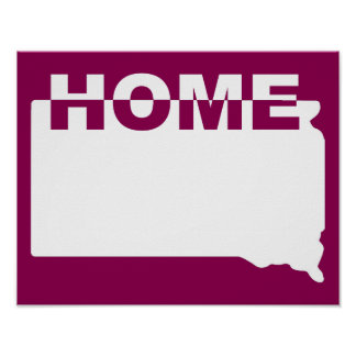 South Dakota Home Away From State Poster Sign
