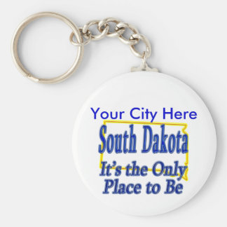 South Dakota  It's the Only Place to Be Keychain