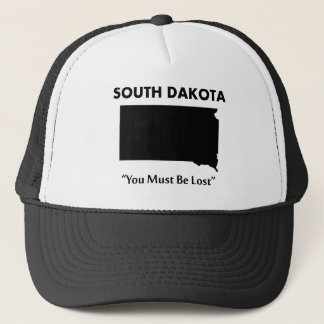 South Dakota - You Must Be Lost Trucker Hat