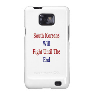 South Koreans Will Fight Until The End Samsung Galaxy S2 Covers