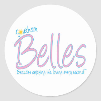 Southern Belles - Beauties Enjoying Life, Loving E Round Sticker