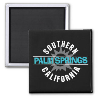 Southern California - Palm Springs Magnet