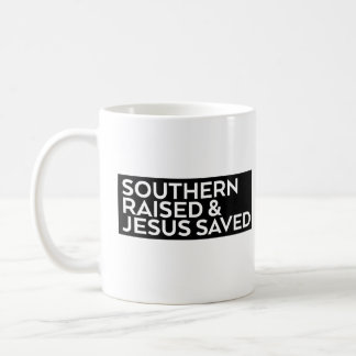 Southern Raised & Jesus Saved Coffee Mug