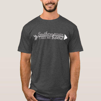 Southern Roads Take Me Home T-Shirt