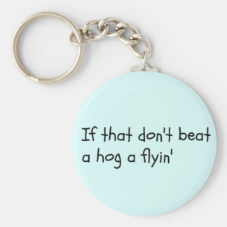 Southern Sayin's Keychain