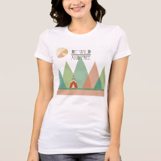 Southwest Geo II  Be Wild and Free T-Shirt