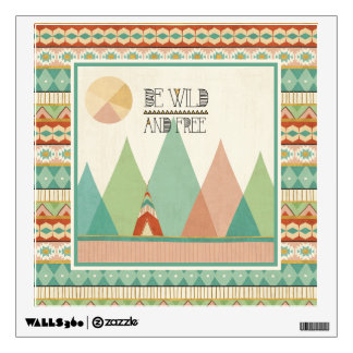 Southwest Geo II| Be Wild and Free Wall Decal