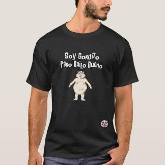 Soy Gordito Pero Bailo Bueno T-Shirt