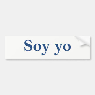Soy Yo (I am me) Bumper Sticker