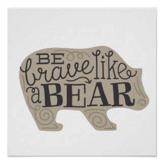 Soyez courageux comme un ours - l'art des enfants poster