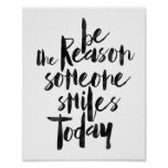 Soyez la raison que quelqu'un sourit aujourd'hui poster