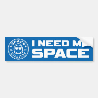 "Space Hipsters ""I Need My SPACE"" Bumper Sticker"