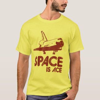Space is Ace T-Shirt