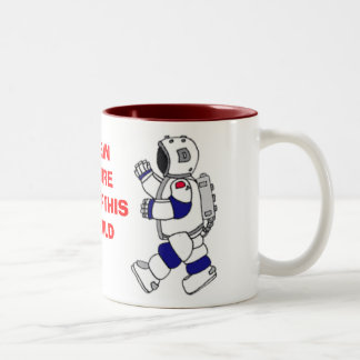 spacesuit5, mooncar2a,    SEAN  YOU'REOUT OF TH... Two-Tone Coffee Mug