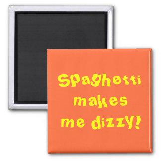 Spaghetti makes me dizzy! magnet