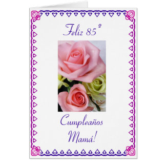 Spanish: 85 anos / birthday roses greeting card