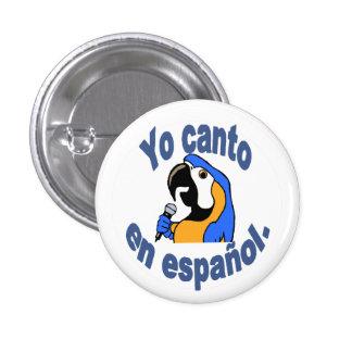 """Spanish Button - Parrot says """"Yo canto en español"""""""