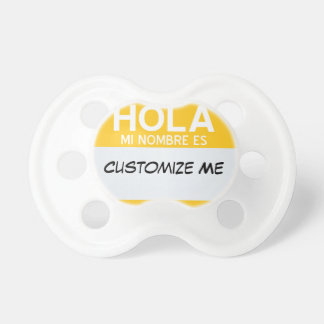 Spanish Hello My Name Is ... Customizable Pacifier