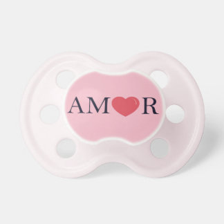 "Spanish Language ""Love,"" ""Amor"" Pacifier"