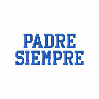 Spanish Padre  Siempre Embroidered Polo T-Shirt