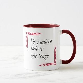 Spanish saying quiero todo mug