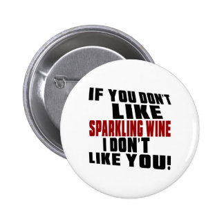 SPARKLING WINE Don't Like Designs 2 Inch Round Button