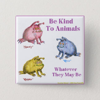 SPARKY REXX AND RALPHIE, Be Kind To Animals 2 Inch Square Button