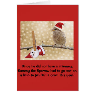 Sparrow pins down Santa for holidays. Card
